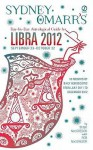 Sydney Omarr's Day-by-Day Astrological Guide for the Year 2012: Libra - Trish MacGregor, Rob MacGregor, Sydney Omarr