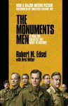 Monuments Men: Allied Heroes, Nazi Thieves and the Greatest Treasure Hunt in History - Robert M. Edsel