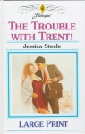 The Trouble with Trent - Jessica Steele