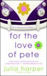 For the Love of Pete - Julia Harper