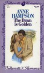 The Dawn is Golden (Silhouette Romance, #220) - Anne Hampson