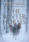 The Winter Horses - Philip Kerr