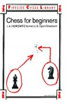 Chess For Beginners - Israel A. Horowitz, Israel A. Horwotiz, Sol Horowitz