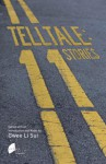 Telltale: 11 Stories - Gwee Li Sui, Alfian Sa'at, Wena Poon, Jeffrey Lim, Tan Mei Ching, Claire Tham, Dave Chua