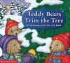 Teddy Bears Trim The Tree - Sam Williams, Jacqueline McQuade