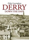 Derry: Down the Days - Philip Cunningham