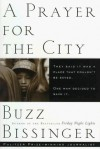 A Prayer for the City - Buzz Bissinger, H.G. Bissinger, Robert Clark