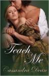 Teach Me - Cassandra Dean