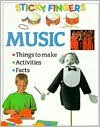 Music (Sticky Fingers): Things to Make/Activities/Facts - Ting Morris, Neil Morris
