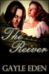 The Reiver (Revised and extended) - Gayle Eden