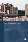 Muslims in Singapore: Piety, Politics and Policies - Kamaludeen Mohamed Nasir, Bryan S. Turner, Alexius A. Pereira