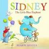 Sidney the Little Blue Elephant - Sharon Rentta