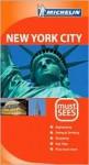Michelin Must Sees New York City - Michelin Travel Publications, Jonathan P. Gilbert