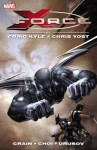 X-Force by Craig Kyle & Chris Yost: The Complete Collection Volume 1 - Craig Kyle, Chris Yost, Charlie Huston, Jason Aaron, Clayton Crain, Mike Choi, Alina Urusov, Jefte Palo