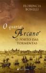 O Quarto Arcano - O Porto das Tormentas (Vol. II) - Florencia Bonelli, Isabel Fraga