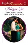 The Spaniard's Marriage Demand (Harlequin Presents) - Maggie Cox