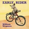Early Rider - William Wegman