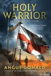 Holy Warrior: A Novel of Robin Hood - Angus Donald