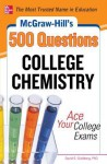 McGraw-Hill's 500 College Chemistry Questions: Ace Your College Exams - David E. Goldberg