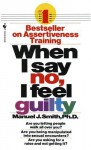 When I Say No I Feel Guilty - Manuel J. Smith