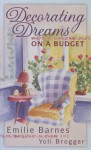 Decorating Dreams on a Budget - Emilie Barnes, Anne Christian Buchanan, Yoli Brogger