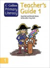 Collins Primary Literacy: Teacher's Guide Bk. 1 - Kay Hiatt, Brenda Stones