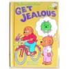 The Berenstain Bears Get Jealous - Stan Berenstain, Jan Berenstain