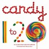 Candy 1 to 20 - Pam Abrams, Bruce Wolf, Laurie Goldrich Wolf