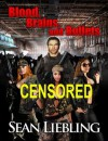 Blood, Brains and Bullets Censored - Sean Liebling, Monique Happy