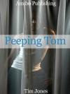 Peeping Tom (Tims Adult Romance) - Tim Jones