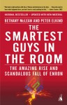 The Smartest Guys in the Room: The Amazing Rise and Scandalous Fall of Enron - Bethany McLean, Peter Elkind