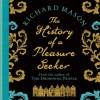 History of a Pleasure Seeker - Richard Mason, Dan Stevens