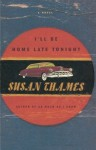 I'll Be Home Late Tonight: A Novel - Susan Thames