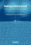 Making History Count: A Primer in Quantitative Methods for Historians - Charles H. Feinstein, Mark Thomas