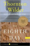 The Eighth Day - Thornton Wilder, John Updike