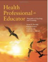 Health Professional as Educator: Principles of Teaching and Learning - Susan Bastable, Pamela Gramet, Karen Jacobs, Deborah Sopczyk