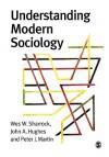 Understanding Modern Sociology - Wes W. Sharrock, Peter J. Martin, John A. Hughes