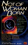 Not Of Woman Born - Constance Ash