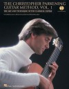 The Christopher Parkening Guitar Method - Volume 1: The Art and Technique of the Classical Guitar Book/CD Pack - Christopher Parkening, Jack Marshall, David Brandon