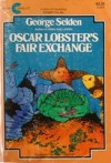 Oscar Lobster's Fair Exchange - George Selden, Peter Lippman