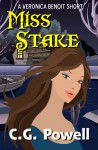 Miss Stake - C.G. Powell