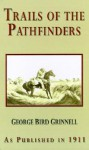 Trails of the Pathfinders - George Bird Grinnell