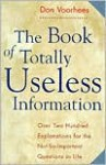 The Book of Totally Useless Information - Don Voorhees