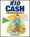 Kid Cash: Creative Money-Making Ideas - Joe Lamancusa