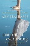 Sisterhood Everlasting (Sisterhood of the Traveling Pants): A Novel - Ann Brashares