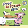 Stop Kissing Me! - Ethan Long