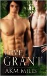 Love, Grant - A.K.M. Miles