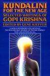 Kundalini for the New Age: Selected Writings - Gopi Krishna, Gene Kieffer