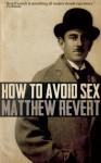How to Avoid Sex - Matthew Revert