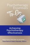 Psychotherapy Essentials to Go: Achieving Psychotherapy Effectiveness - Jon Hunter, Molyn Leszcz, Clare Pain, Robert Maunder, Paula Ravitz